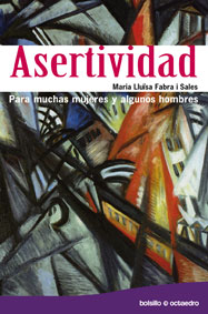 ASERTIVIDAD : PARA MUCHAS MUJERES Y ALGUNOS HOMBRES