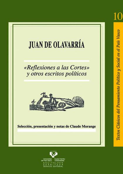 JUAN DE OLAVARRÍA: ´REFLEXIONES A LAS CORTES´ Y OTROS ESCRITOS POLÍTICOS