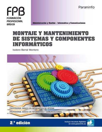 MONTAJE Y MANTENIMIENTO DE SISTEMAS Y COMPONENTES INFORMÁTICOS 2.ª EDICIÓN 2019.