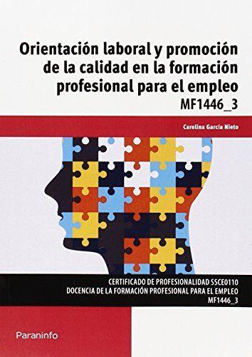 ORIENTACION LABORAL Y PROMOCION DE LA CALIDAD EN LA FORMACION PROFESIONAL PARA E