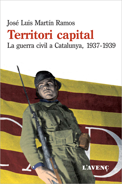 TERRITORI CAPITAL. LA GUERRA CIVIL A CATALUNYA, 1937-1939