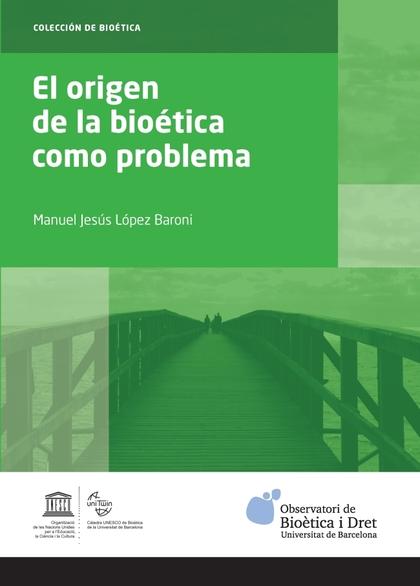 EL ORIGEN DE LA BIOÉTICA COMO PROBLEMA