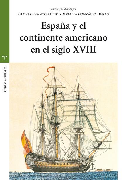ESPAÑA Y EL CONTINENTE AMERICANO EN EL SIGLO XVIII