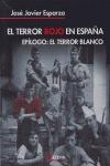 EL TERROR ROJO EN ESPAÑA: EPÍLOGO : EL TERROR BLANCO
