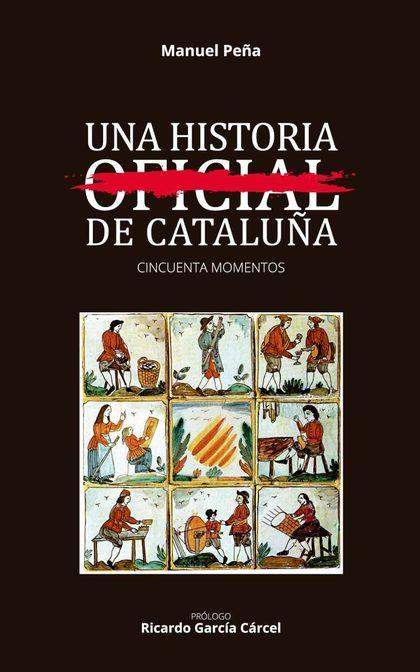 UNA HISTORIA NO OFICIAL DE CATALUÑA.
