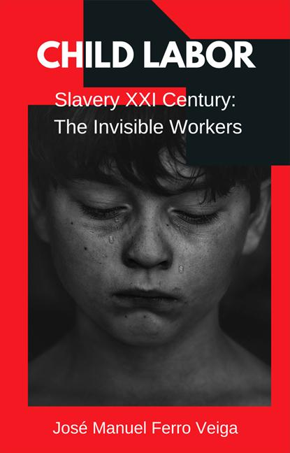 CHILD LABOR. SLAVERY XXI CENTURY: THE INVISIBLE WORKERS
