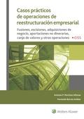 CASOS PRÁCTICOS DE OPERACIONES DE REESTRUCTURACIÓN EMPRESARIAL. FUSIONES, ESCISIONES, ADQUISICI
