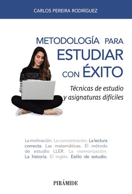 METODOLOGÍA PARA ESTUDIAR CON ÉXITO. TÉCNICAS DE ESTUDIO Y ASIGNATURAS DIFÍCILES