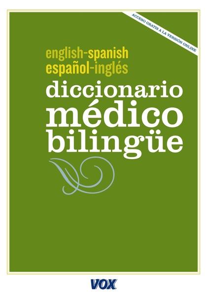DICCIONARIO MÉDICO BILINGÜE INGLÉS-ESPAÑOL