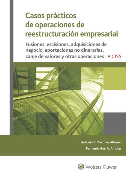 CASOS PRÁCTICOS DE OPERACIONES DE REESTRUCTURACIÓN EMPRESARIAL                  FUSIONES, ESCIS
