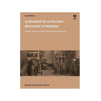 LA FORMACIÓ DE COL·LECCIONS DIOCESANES A CATALUNYA.. 2A JORNADA MUSEUS I PATRIMONI DE L´ESGLÈSI