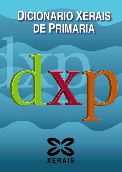 DICIONARIO XERAIS DE PRIMARIA