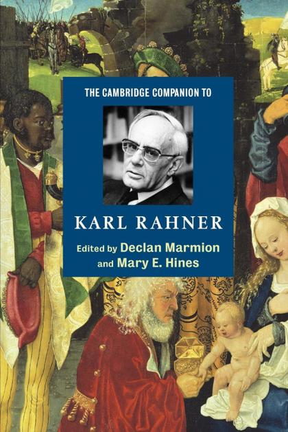 THE CAMBRIDGE COMPANION TO KARL RAHNER.