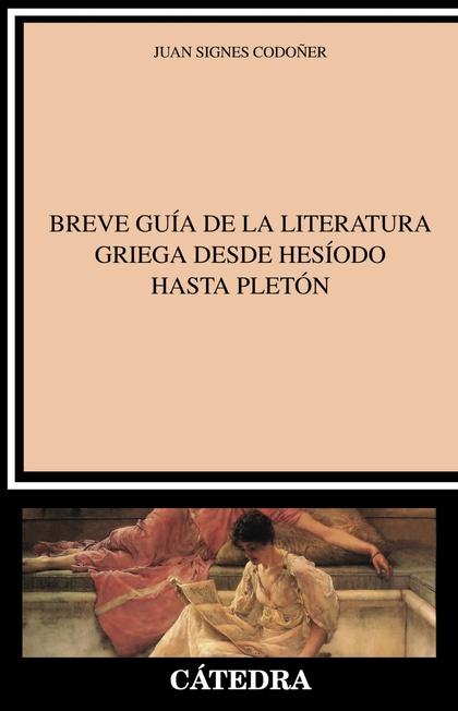 BREVE GUÍA DE LA LITERATURA GRIEGA DESDE HESÍODO HASTA PLETÓN.