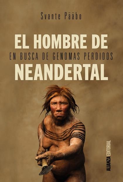 EL HOMBRE DE NEANDERTAL : EN BUSCA DE GENOMAS PERDIDOS