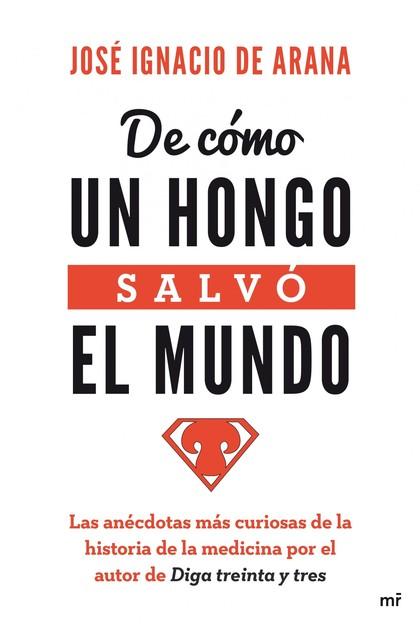 DE CÓMO UN HONGO SALVÓ EL MUNDO