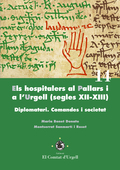 ELS HOSPITALERS AL PALLARS I A L´URGELL (SEGLES XII-XIII).. DIPLOMATARI. COMANDES I SOCIETAT.