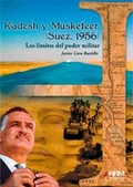 KADESH Y MUSKETEER. SUEZ, 1956 : LOS LÍMITES DEL PODER MILITAR