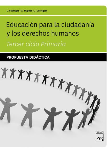 EDUCACIÓN PARA LA CIUDADANÍA Y LOS DERECHOS HUMANOS, EDUCACIÓN PRIMARIA, 3 CICLO. PROPUESTA DID