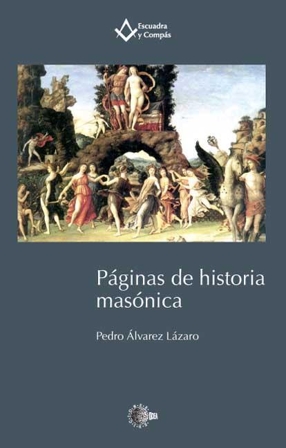 PÁGINAS DE HISTORIA MASÓNICA.