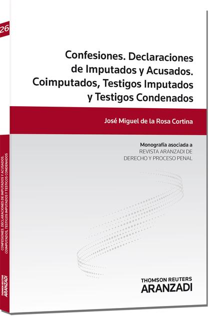 CONFESIONES : DECLARACIONES DE IMPUTADOS Y ACUSADOS : COIMPUTADOS, TESTIGOS IMPUTADOS Y TESTIGO