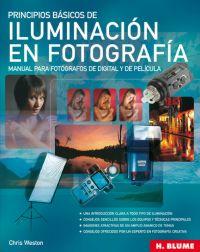 PRINCIPIOS BÁSICOS DE ILUMINACIÓN EN FOTOGRAFÍA: MANUAL PARA FOTÓGRAFOS DE DIGITAL Y DE PELÍCUL