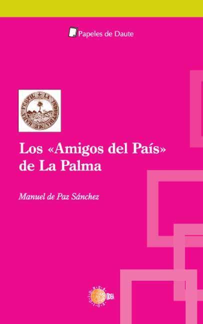 LOS ´AMIGOS DEL PAÍS´ DE LA PALMA, SIGLOS XVIII Y XIX