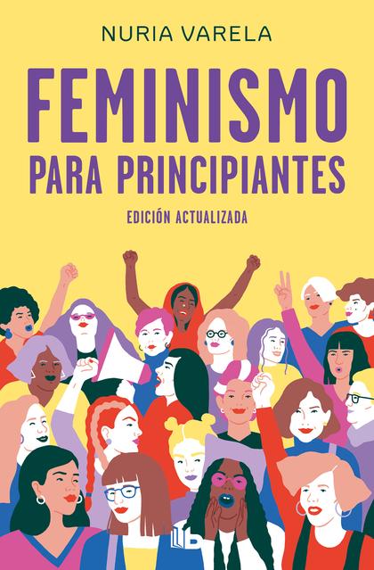 FEMINISMO PARA PRINCIPIANTES. EDICIÓN ACTUALIZADA