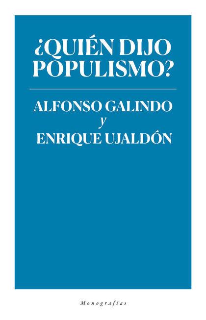 ¿QUIÉN DIJO POPULISMO?.