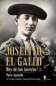 JOSELITO EL GALLO, REY DE LOS TOREROS.