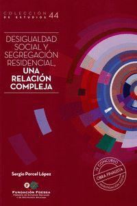 DESIGUALDAD SOCIAL Y SEGREGACIÓN RESIDENCIAL, UNA RELACIÓN COMPLEJA.
