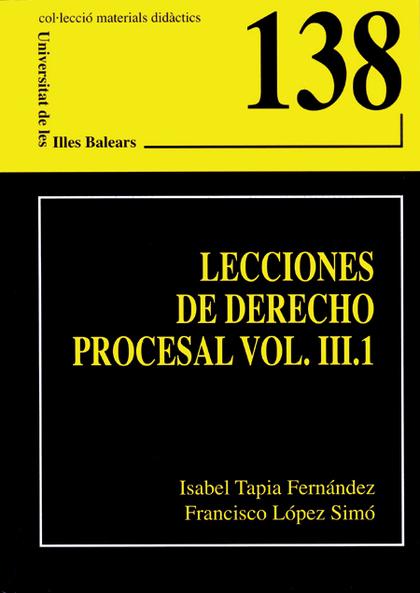 LECCIONES DE DERECHO PROCESAL VOL. III.1