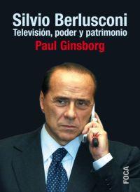 SILVIO BERLUSCONI: TELEVISIÓN, PODER Y PATRIMONIO