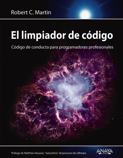 EL LIMPIADOR DE CÓDIGO. CÓDIGO DE CONDUCTA PARA PROGRAMADORES PROFESIONALES