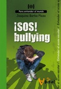 ¡SOS! BULLYING : PARA ENTENDER EL ACOSO ESCOLAR