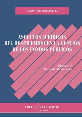 ASPECTOS JURÍDICOS DEL DESPILFARRO EN LA GESTIÓN DE LOS FONDOS PÚBLICOS.