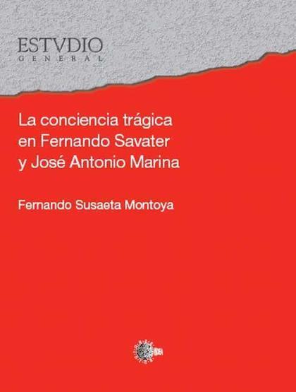 LA CONCIENCIA TRÁGICA EN FERNANDO SAVATER Y JOSÉ ANTONIO MARINA