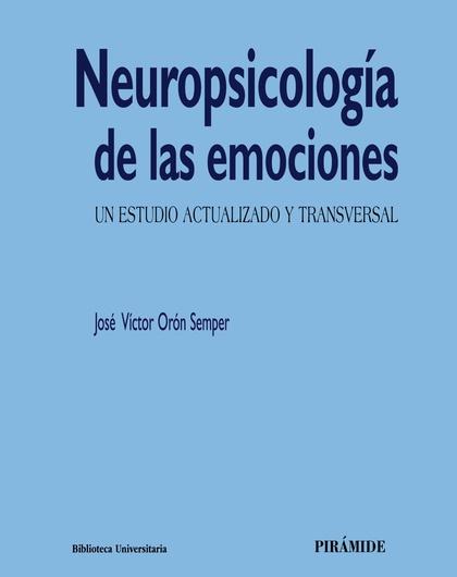 NEUROPSICOLOGÍA DE LAS EMOCIONES.