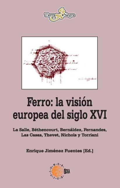 FERRO : LA VISIÓN EUROPEA DEL SIGLO XVI