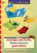 AVIONES DE PAPEL FÁCILES DE HACER PARA NIÑOS