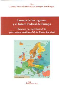 EUROPA DE LAS REGIONES Y EL FUTURO FEDERAL DE EUROPA. BALANCE Y PERSPECTIVA DE LA GOBERNANZA MU