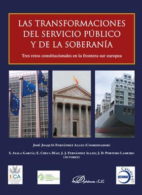 LAS TRANSFORMACIONES DEL SERVICIO PÚBLICO Y DE LA SOBERANÍA. TRES RETOS CONSTITUCIONALES EN LA