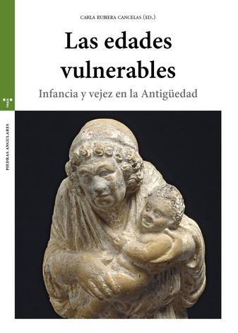 EDADES VULNERABLES INFANCIA Y VEJEZ EN LA ANTIGUEDAD,LAS
