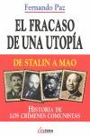 EL FRACASO DE UNA UTOPÍA : DE STALIN A MAO : HISTORIA DE LOS CRÍMENES COMUNISTAS