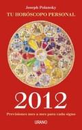 TU HORÓSCOPO PERSONAL 2012 : PREVISIONES MES A MES PARA CADA SIGNO