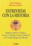ENTREVISTAS CON LA HISTORIA : HABLAN ISABEL LA CATÓLICA, CARLOS V, HERNÁN CORTÉS, FELIPE II Y E