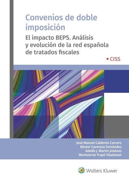 CONVENIOS DE DOBLE IMPOSICIÓN. EL IMPACTO BEPS. ANÁLISIS Y EVOLUCIÓN DE LA RED ESPAÑOLA DE TRAT