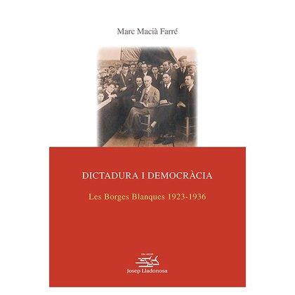 DICTADURA I DEMOCRÀCIA.. LES BORGES BLANQUES 1923-1936.