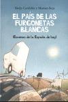 EL PAÍS DE LAS FURGONETAS BLANCAS. CUADROS DE LA ESPAÑA DE HOY