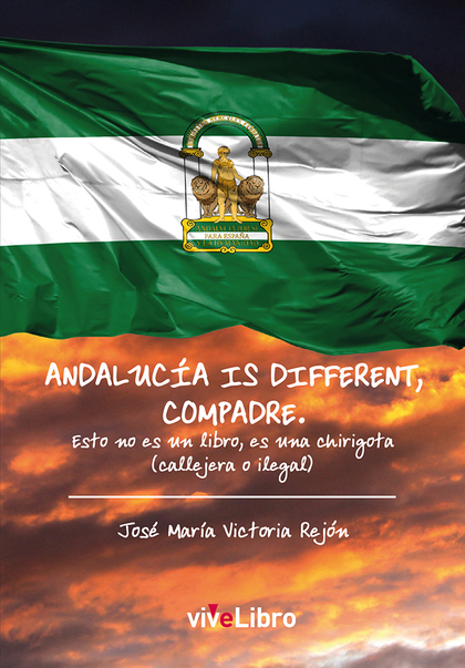 ANDALUCÍA IS DIFFERENT, COMPADRE
